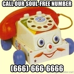 Sinister Phone - CALL our SOUL-FREE NUMBER (666)-666-6666