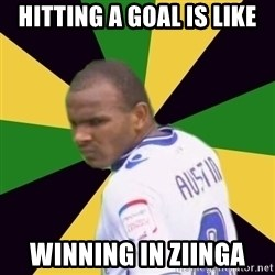 Rodolph Austin - Hitting a goal is like winning in Ziinga