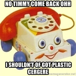 Sinister Phone - NO TIMMY COME BACK OHH  I SHOULDN'T OF GOT PLASTIC CERGERE