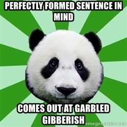 Dyspraxic Panda - Perfectly formed sentence in mind comes out at garbled gibberish