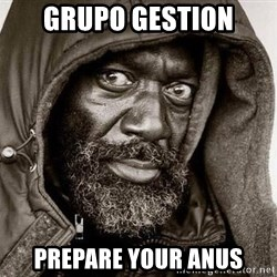 You Gonna Get Raped - Grupo gestion prepare your anus
