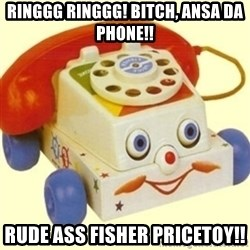 Sinister Phone - RINGGG RINGGG! BITCH, ANSA DA PHONE!! RUDE ASS FISHER PRICETOY!!