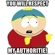 South Park - You will respect my authoritie!