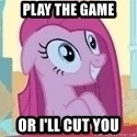 Crazy Pinkie Pie - Play the game Or i'll cut you