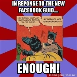 Batman Slapping Robin - In reponse to the new facebook guid.... Enough!
