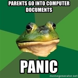 Foul Bachelor Frog - parents go into computer documents panic
