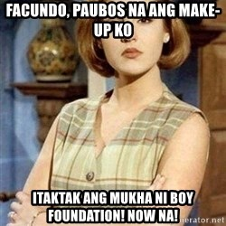 KONTRABIDA - Facundo, paubos na ang make-up ko itaktak ang mukha ni boy foundation! now na!