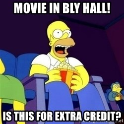Homer Simpson Popcorn - movie in bly hall! is this for extra credit?