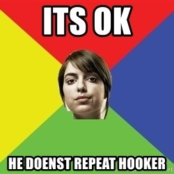 Non Jealous Girl - its ok he doenst repeat hooker