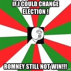 ANDY INFANTE  - IF I COULD CHANGE ELECTION !  ROMNEY STILL NOT WIN!!!