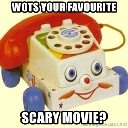 Sinister Phone - WOTS YOUR FAVOURITE SCARY MOVIE?