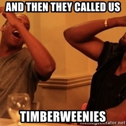 Jay-Z & Kanye Laughing - and then they called us timberweenies