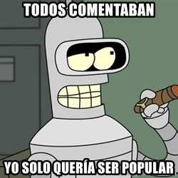 Typical Bender - Todos comentaban yo solo quería ser popular