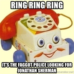 Sinister Phone - RING RING RING IT'S THE FAGGOT POLICE LOOKING FOR JONATHAN SHERMAN