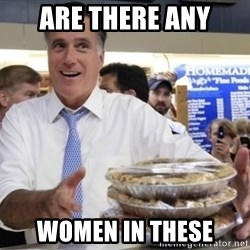 Romney with pies - Are There Any Women In These