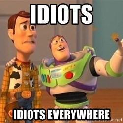 Consequences Toy Story - idiots idiots everywhere