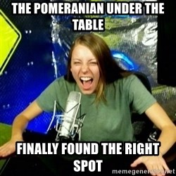 Unfunny/Uninformed Podcast Girl - The Pomeranian under the table finally found the right spot
