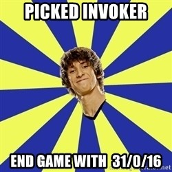 dendi - picked invoker end game with  31/0/16