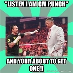 """CM Punk Apologize! - """"LISTEN I AM CM PUNCH"""" AND YOUR ABOUT TO GET ONE !!"""