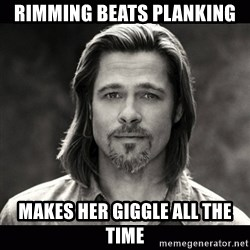 Brad Pitt Chanel - Rimming beats planking makes her giggle all the time