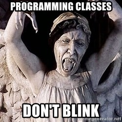 Weeping angel meme - Programming classes Don't Blink