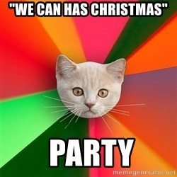 "Advice Cat - ""We can has christmas""  party"