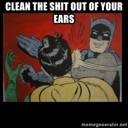 Batman Slappp - clean the shit out of your ears