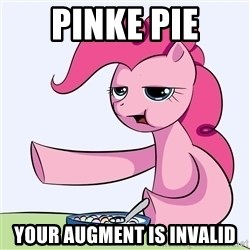My Little Pony - Pinke pie your AUGMENT is invalid