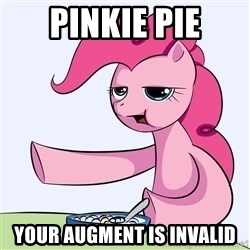 My Little Pony - Pinkie pie your augment is invalid
