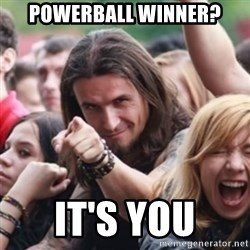 Ridiculously Photogenic Metalhead - powerball winner? It's you