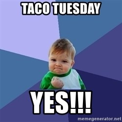 Success Kid - taco tuesday yes!!!