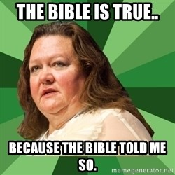 Dumb Whore Gina Rinehart - The bible is true.. because the bible told me so.