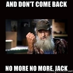 Si Duck Dynasty - And don't come back no more no more, jack