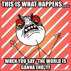 """iHate - This Is What happens...... When you say """"the world is ganna end""""!!!"""
