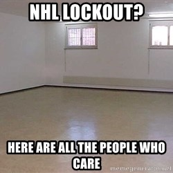 empty room2 - NHL LOCKOUT? here are all the people who care
