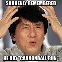 "Jackie Chan - Suddenly remembered he did ""CannonBall Run"""