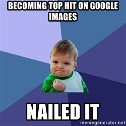 Success Kid - becoming top hit on google images  NAILED IT