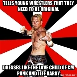 Generic Indy Wrestler - tells young wrestlers that they need to be original  dresses like the love child of cm punk and jeff hardy
