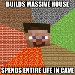 Minecraft Guy - Builds massive House Spends entire life in cave