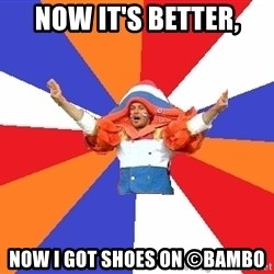 dutchproblems.tumblr.com - now it's better, now i got shoes on ©bambo