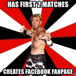 Generic Indy Wrestler - has first 2 matches creates facebook fanpage