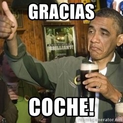 THUMBS UP OBAMA - Gracias Coche!