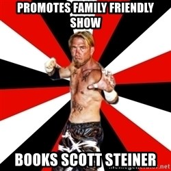 Generic Indy Wrestler - Promotes family friendly show books scott steiner