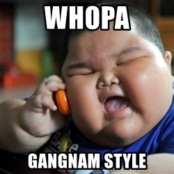 fat chinese kid - WHOPA GANGNAM STYLE