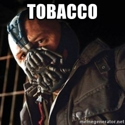 Only then you have my permission to die - TOBACCO