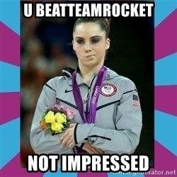Makayla Maroney  - u beatteamrocket not impressed
