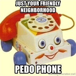 Sinister Phone - JUST YOUR FRIENDLY NEIGHBORHOOD PEDO PHONE
