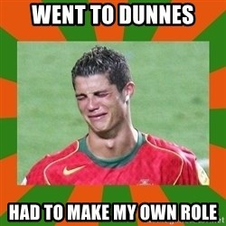 cristianoronaldo - WENT TO DUNNES  HAD TO MAKE MY OWN ROLE
