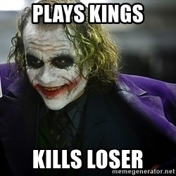 joker - plays kings kills loser