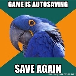 Paranoid Parrot - game is autosaving save again